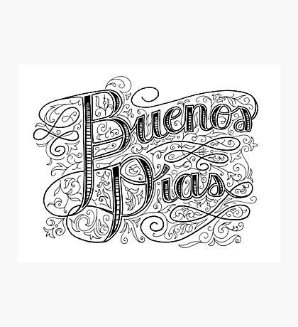 Buenos Días a Todos Photographic Print