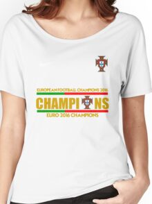 "PORTUGAL CHAMPIONS EURO 2016"" Women's Relaxed Fit T-Shirt"