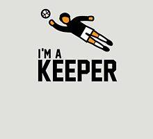 Im a keeper tshirt for soccer fans T-Shirt