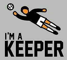 Im a keeper tshirt for soccer fans by tshirtbaba