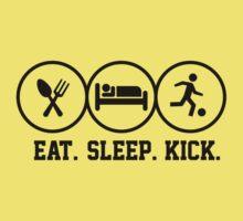 Eat Sleep Kick tshirt for soccer fans T-Shirt