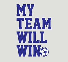 My team will win this soccer cup tshirt for soccer fans Unisex T-Shirt