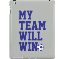 My team will win this soccer cup tshirt for soccer fans iPad Case/Skin
