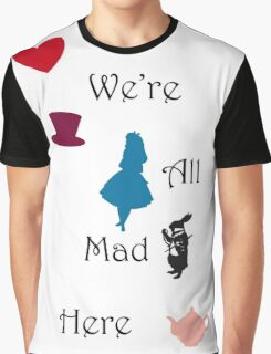 We're Mad Graphic T-Shirt