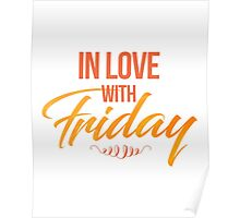 IN LOVE with Friday Poster