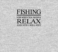 Fishing to relax... Unisex T-Shirt