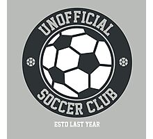 Unofficial Soccer Club t-shirt for soccer fans Photographic Print