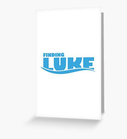 Finding Luke Greeting Card