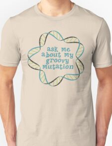 Ask Me About My Groovy Mutation T-Shirt