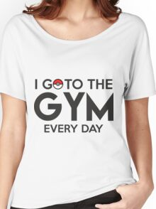 Pokemon - Go to the GYM Women's Relaxed Fit T-Shirt