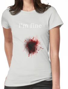 I am fine, Bullet shot Womens Fitted T-Shirt