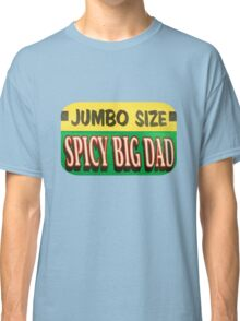 Jumbo Spicy Big Dad Classic T-Shirt