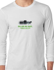 Yoda (do or do no, there is no try) Long Sleeve T-Shirt