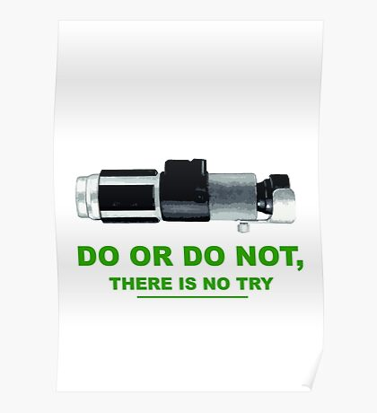 Yoda (do or do no, there is no try) Poster