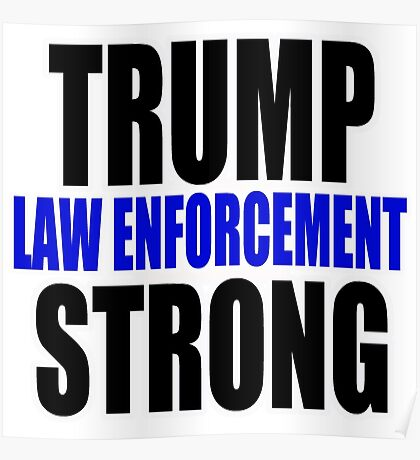 Trump law enforcement strong  Poster