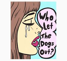 Who Let The Dogs Out? Brunette Comic Girl Unisex T-Shirt