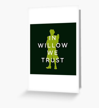 In Willow We Trust Greeting Card