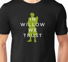 In Willow We Trust Unisex T-Shirt