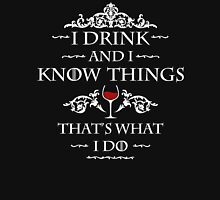 """I drink and I know things'' Tyrion Unisex T-Shirt"