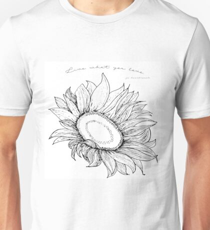 Sunflower, Live What You Love Unisex T-Shirt