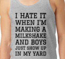 Milkshake Brings Boys to Yard Tank Top
