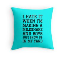 Milkshake Brings Boys to Yard Throw Pillow