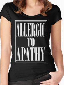 ALLERGIC TO APATHY - WHITE LETTERING Women's Fitted Scoop T-Shirt