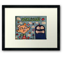 UGALICIOUS PT 1 Framed Print