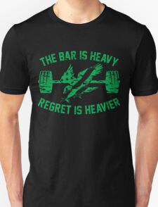 The Bar Is Heavy Regret Is Heavier - Green Unisex T-Shirt