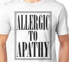 ALLERGIC TO APATHY - BLACK LETTERING Unisex T-Shirt