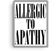 ALLERGIC TO APATHY - BLACK LETTERING Canvas Print