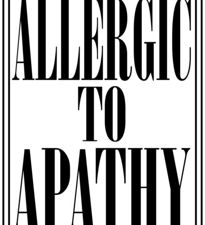 ALLERGIC TO APATHY - BLACK LETTERING Sticker