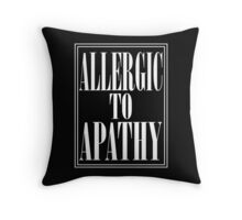 ALLERGIC TO APATHY - WHITE LETTERING Throw Pillow