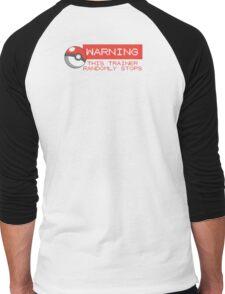 Warning - This trainer randomly stops - Pokemon Go Men's Baseball ¾ T-Shirt