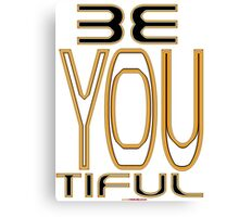 Be You Tiful Design Canvas Print