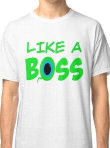 LIKE A BOSS w/ SepticSam Classic T-Shirt
