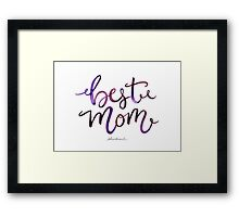 To the Best Mom  Framed Print