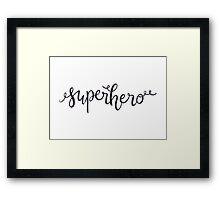 Superhero —Version 1 (White Background) Framed Print