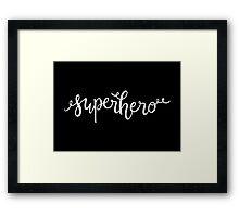 Superhero —Version 2 (Black Background) Framed Print