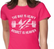 The Bar Is Heavy Regret Is Heavier - Pink Womens Fitted T-Shirt