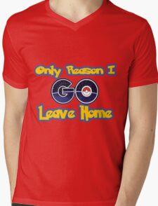 Pokemon Go- Only Reason I Leave Home Mens V-Neck T-Shirt