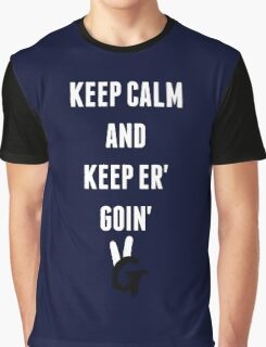 Keep Calm And Keep Er' Goin' Pro Gamer Graphic T-Shirt