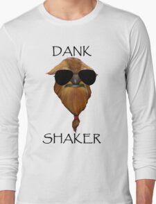 DANK SHAKER Long Sleeve T-Shirt