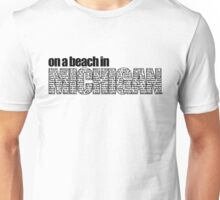 On a Beach in Michigan Unisex T-Shirt
