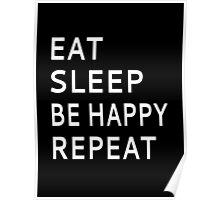 Eat Sleep Be Happy Repeat Poster