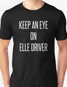 Keep An Eye On Elle Driver T-Shirt