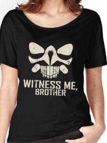 IMMORTAN JOE: WITNESS ME  Women's Relaxed Fit T-Shirt