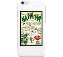 HaHaHa by DB Cooper iPhone Case/Skin