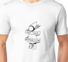 Not Your Princess Unisex T-Shirt