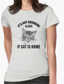 Not drinking alone Womens Fitted T-Shirt